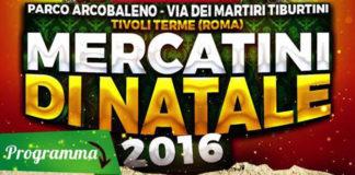 Mercatini di Natale a Tivoli Terme, al via dall'Immacolata fino al 18 dicembre