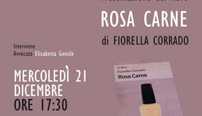 Rosa Carne, di Fiorella Corrado