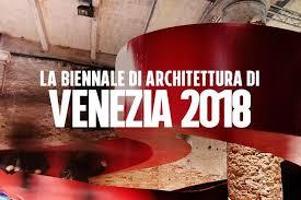Venezia Biennale di Architettura 2018